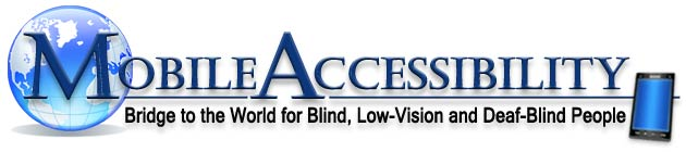 Mobile Accessibility: Bridge to the World for Blind, Low-Vision, and Deaf-Blind People